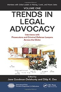 Trends in Legal Advocacy: Interviews with Prosecutors and Criminal Defense Lawyers Across the Globe, Volume One (Interviews with Global Leaders in Policing, Courts, and Prisons)-cover