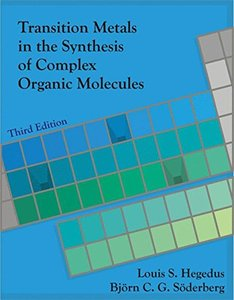 Transition Metals in the Synthesis of Complex Organic Molecules, 3/e (Hardcover)-cover