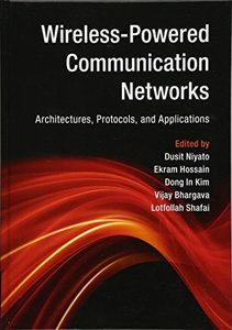 Wireless-Powered Communication Networks: Architectures, Protocols, and Applications (Hardcover)-cover