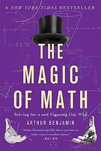 he Magic of Math: Solving for x and Figuring Out Why (Paperback)