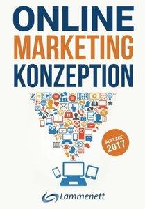 Online-Marketing-Konzeption - 2017: Der Weg zum optimalen Online-Marketing-Konzept. Digitale Transformation, wichtige Trends und Entwicklungen. Alle ... und Video-Marketing. (German Edition)