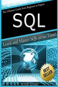 S Q L: The Ultimate Guide From Beginner To Expert - Learn And Master SQL In No Time!-cover
