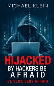Hijacked By Hackers Be Afraid: Be very, Very Afraid-cover