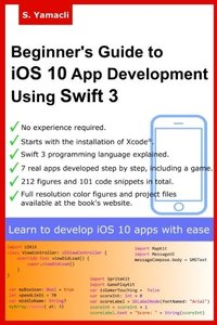 Beginner's Guide to iOS 10 App Development Using Swift 3: Xcode, Swift and App Design Fundamentals-cover