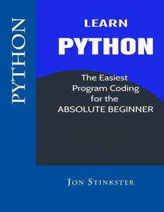 Python: Learn the Easiest Program Coding for the Absolute Beginner (Computer Coding for Beginnners) (Volume 1)-cover