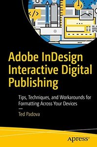 Adobe InDesign Interactive Digital Publishing: Tips, Techniques, and Workarounds for Formatting Across Your Devices-cover