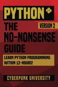Python: The No-Nonsense Guide: Learn Python Programming Within 12 Hours!-cover