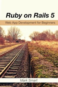 Ruby on Rails 5: Web App Development for Beginners-cover