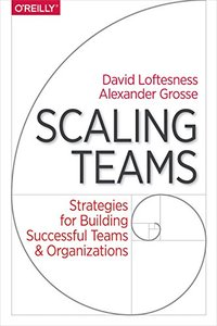Scaling Teams: Strategies for Building Successful Teams and Organizations-cover