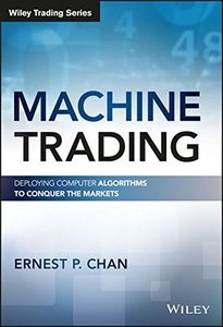 Machine Trading: Deploying Computer Algorithms to Conquer the Markets (Wiley Trading)-cover