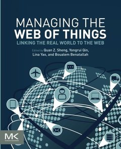 Managing the Web of Things: Linking the Real World to the Web-cover