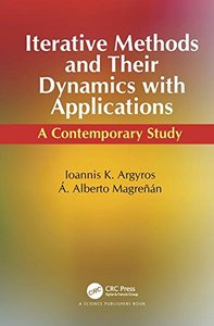 Iterative Methods and Their Dynamics with Applications: A Contemporary Study-cover
