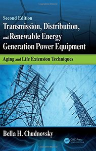 Transmission, Distribution, and Renewable Energy Generation Power Equipment: Aging and Life Extension Techniques, Second Edition-cover