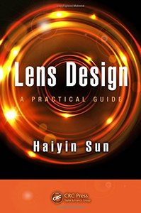 Lens Design: A Practical Guide (Optical Sciences and Applications of Light)-cover