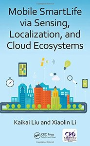 Mobile SmartLife via Sensing, Localization, and Cloud Ecosystems-cover