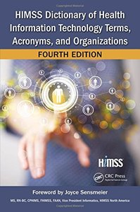 HIMSS Dictionary of Health Information Technology Terms, Acronyms, and Organizations, Fourth Edition (HIMSS Book Series)-cover