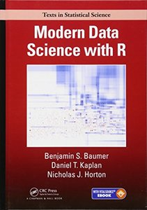 Modern Data Science with R (Chapman & Hall/CRC Texts in Statistical Science)-cover