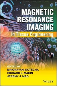 Magnetic Resonance Imaging in Tissue Engineering-cover