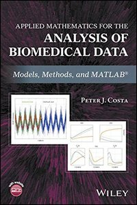 Applied Mathematics for the Analysis of Biomedical Data: Models, Methods, and MATLAB-cover