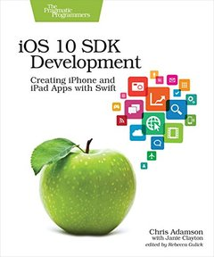 iOS 10 SDK Development: Creating iPhone and iPad Apps with Swift-cover