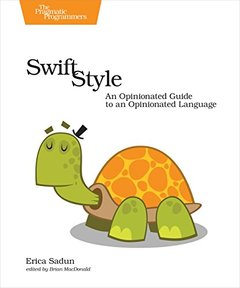 Swift Style: An Opinionated Guide to an Opinionated Language-cover