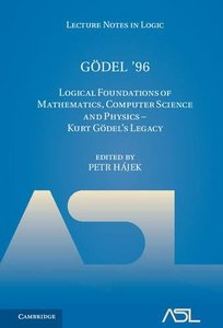 Gödel '96: Logical Foundations of Mathematics, Computer Science and Physics - Kurt Gödel's Legacy (Lecture Notes in Logic)-cover