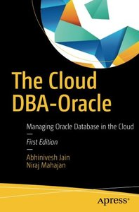 The Cloud DBA-Oracle: Managing Oracle Database in the Cloud-cover