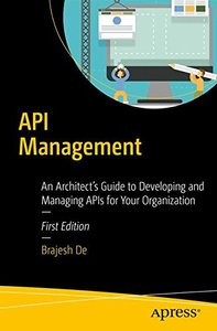 API Management: An Architect's Guide to Developing and Managing APIs for Your Organization-cover