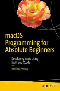 macOS Programming for Absolute Beginners: Developing Apps Using Swift and Xcode-cover