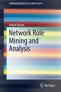 Network Role Mining and Analysis (SpringerBriefs in Complexity)