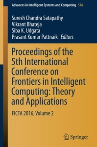 Proceedings of the 5th International Conference on Frontiers in Intelligent Computing: Theory and Applications: FICTA 2016, Volume 2 (Advances in Intelligent Systems and Computing)-cover