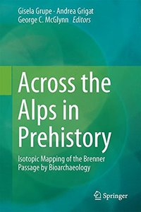 Across the Alps in Prehistory: Isotopic Mapping of the Brenner Passage by Bioarchaeology-cover