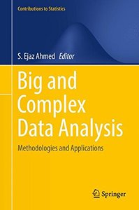 Big and Complex Data Analysis: Methodologies and Applications (Contributions to Statistics)-cover
