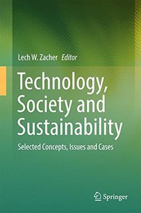 Technology, Society and Sustainability: Selected Concepts, Issues and Cases