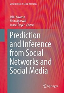 Prediction and Inference from Social Networks and Social Media (Lecture Notes in Social Networks)-cover