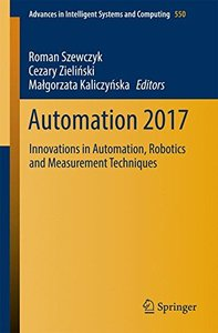 Automation 2017: Innovations in Automation, Robotics and Measurement Techniques (Advances in Intelligent Systems and Computing)-cover