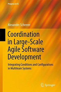 Coordination in Large-Scale Agile Software Development: Integrating Conditions and Configurations in Multiteam Systems (Progress in IS)-cover