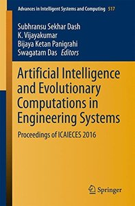 Artificial Intelligence and Evolutionary Computations in Engineering Systems: Proceedings of ICAIECES 2016 (Advances in Intelligent Systems and Computing)-cover