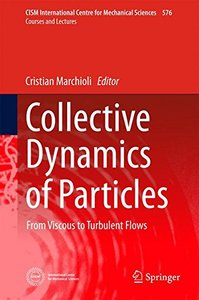 Collective Dynamics of Particles: From Viscous to Turbulent Flows (CISM International Centre for Mechanical Sciences)-cover
