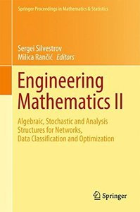 Engineering Mathematics II: Algebraic, Stochastic and Analysis Structures for Networks, Data Classification and Optimization (Springer Proceedings in Mathematics & Statistics)-cover