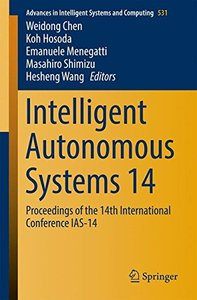 Intelligent Autonomous Systems 14: Proceedings of the 14th International Conference IAS-14 (Advances in Intelligent Systems and Computing)-cover