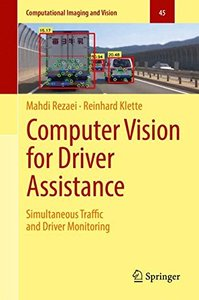Computer Vision for Driver Assistance: Simultaneous Traffic and Driver Monitoring (Computational Imaging and Vision)-cover