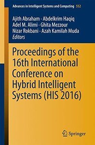 Proceedings of the 16th International Conference on Hybrid Intelligent Systems (HIS 2016) (Advances in Intelligent Systems and Computing)