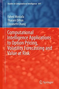 Computational Intelligence Applications to Option Pricing, Volatility Forecasting and Value at Risk (Studies in Computational Intelligence)-cover