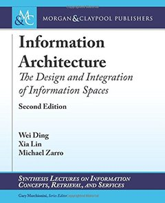 Information Architecture: The Design and Integration of Information Spaces-cover