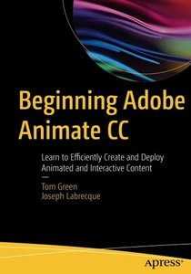 Beginning Adobe Animate CC: Learn to Efficiently Create and Deploy Animated and Interactive Content-cover
