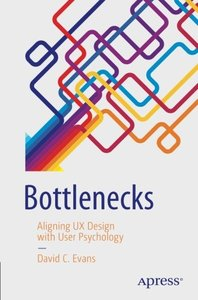 Bottlenecks: Aligning UX Design with User Psychology-cover
