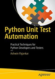 Python Unit Test Automation: Practical Techniques for Python Developers and Testers-cover