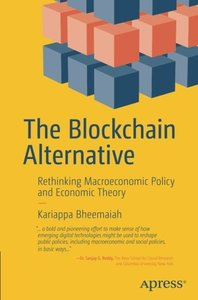 The Blockchain Alternative: Rethinking Macroeconomic Policy and Economic Theory-cover