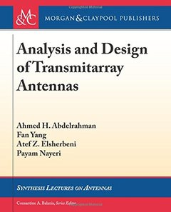 Analysis and Design of Transmitarray Antennas (Synthesis Lectures on Antennas)-cover